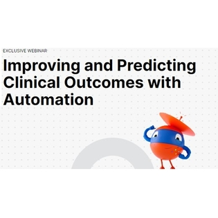 Improving and Predicting Clinical Outcomes with Automation